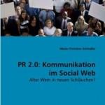 PR 2.0: Kommunikation im Social Web von Marie-Christine Schindler