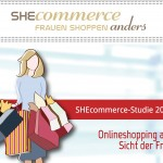 She Commerce Frauen shoppen anders Studie 2013