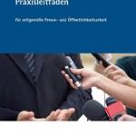 Praxisleitfaden zeitgemässe Presse- und Öffentlichkeitsarbeit Rezension