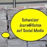 Schweizer Journalisten auf Social Media