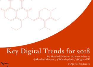 Ogilvy Key Digital Trends 2018