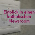 Katholischer Newsroom Medienzentrum Charles Martig