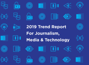 2019 Trend Report For Journalism, Media & Technology FTI