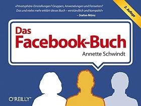 Das Facebook-Buch von Annette Schwindt (2. Auflage im O'Reilly-Verlag)