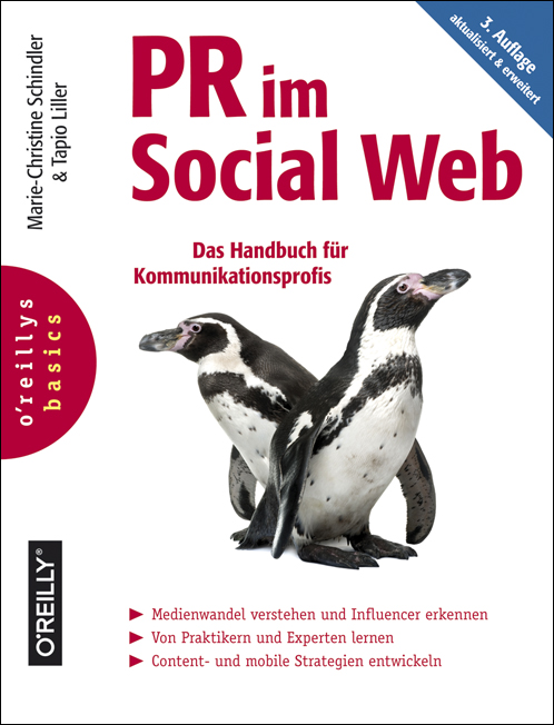 PR im Social Web. Das Handbuch für Kommunikationsprofis O'Reilly 3. Auflage